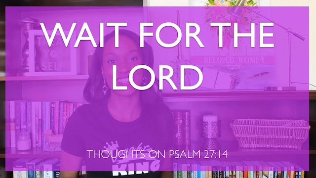 Wait For The Lord Bible Study