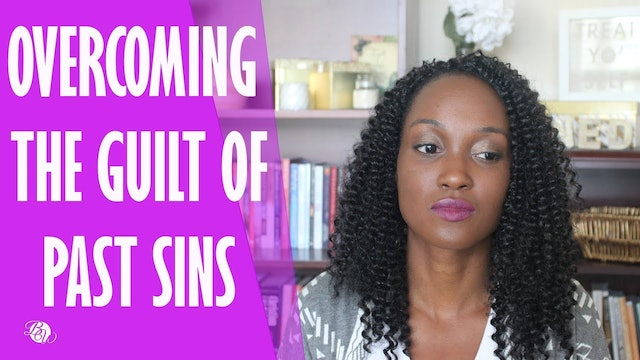 Overcoming Guilt From Past Sins [Matters of the Heart Session 8]