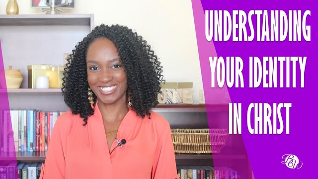 Understanding Your Identity in Christ [Already Free Session 10]