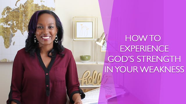 Experiencing God's Strength in Your W...