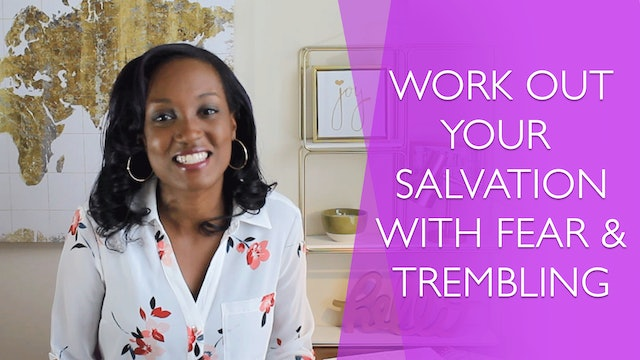 Work Out Your Salvation with Fear and Trembling [Relentless Joy Session 6]
