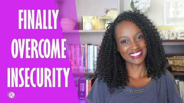 Overcoming Insecurity [Matters of the...
