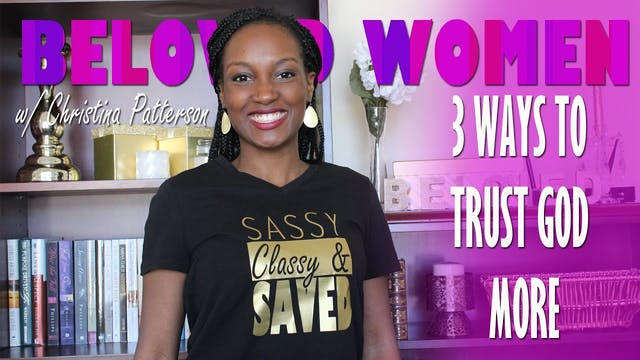 3 Ways To Trust God More