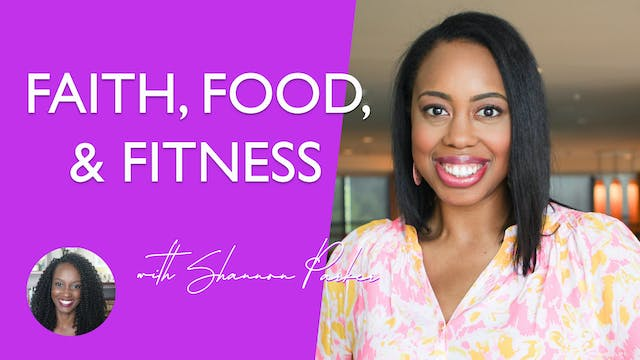 Faith Food and Fitness with Shannon P...