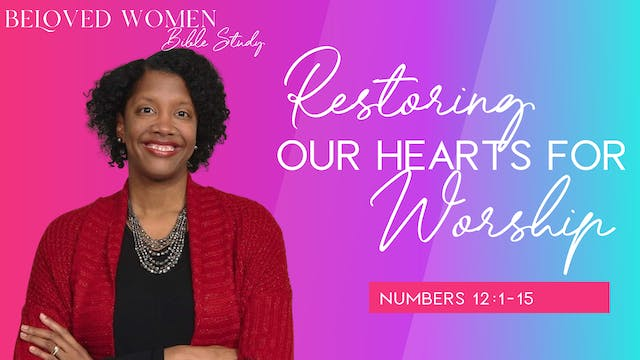 Restoring Our Heart for Worship