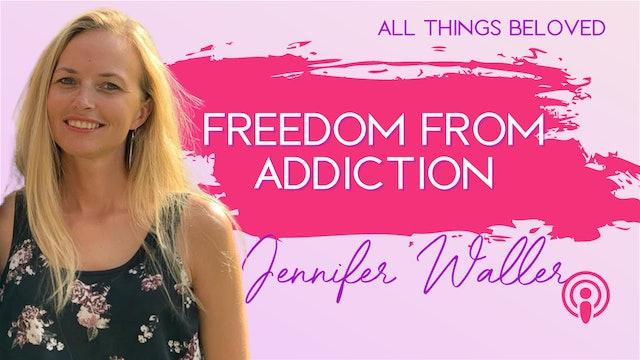 Freedom from Addiction with Jennifer Waller