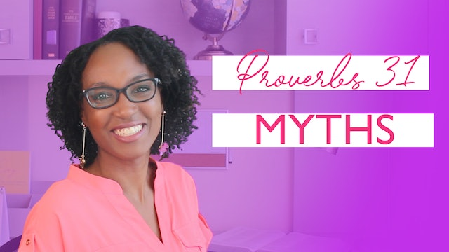 6 Myths About the Proverbs 31 Woman