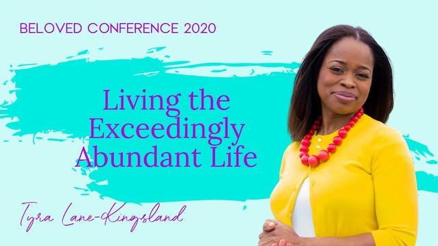 Living the Exceedingly Abundant Life