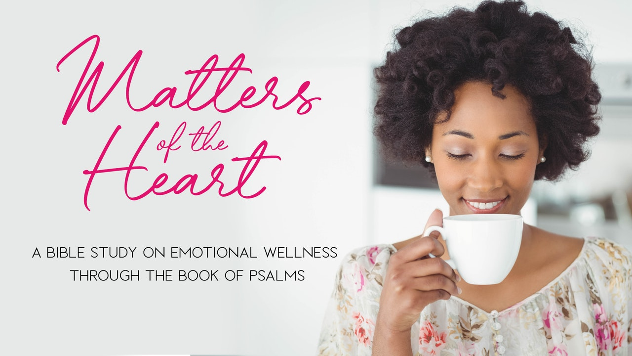 Matters of the Heart Bible Study