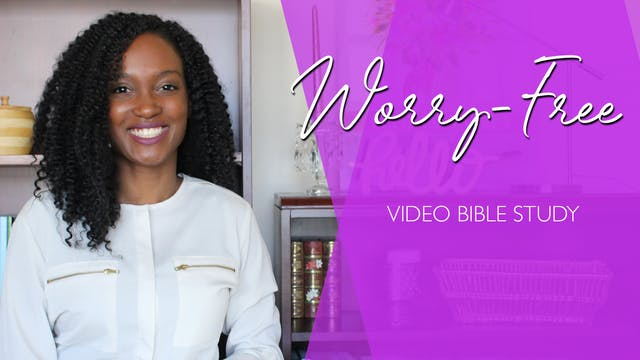 Worry-Free Bible Study