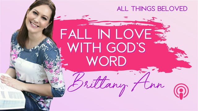Fall in Love With God's Word with Bri...