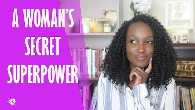 A Woman's Secret Super Power [Matters of the Heart Session 1]
