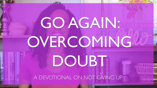 Go Again: Overcoming Doubt with Faith...