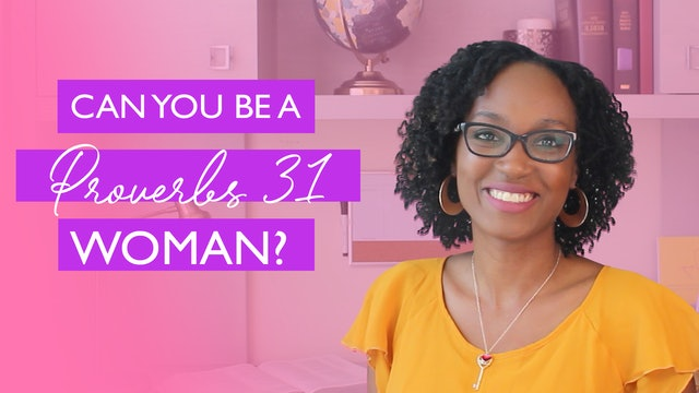Why You Are More Like the Proverbs 31 Woman Than You Think