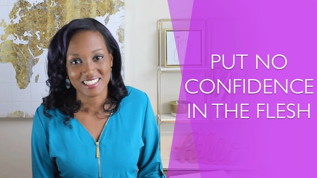 Put No Confidence in the Flesh [Relentless Joy Session 8]