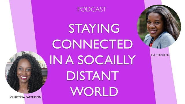 Staying Connected During Crisis with Kia Stephens