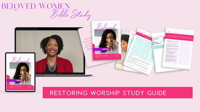 STUDY GUIDE: Restoring Our Hearts for Worship