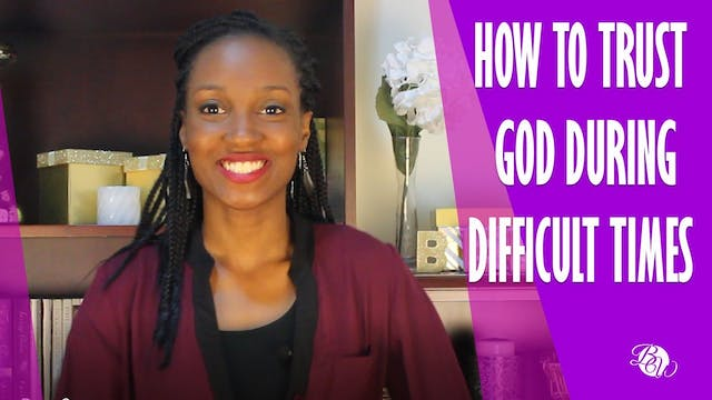 How to Trust God During Difficult Tim...