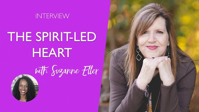 The Spirit-Led Heart with Suzanna Eller