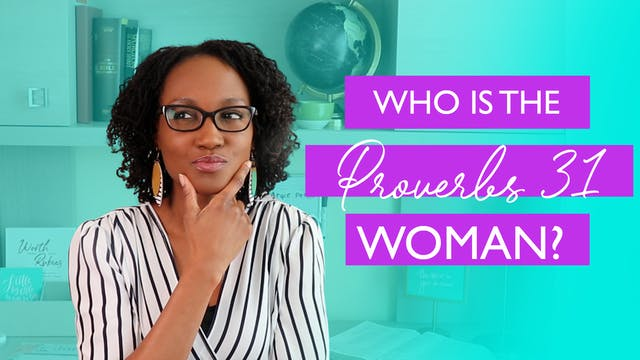 Who is the Proverbs 31 Woman?