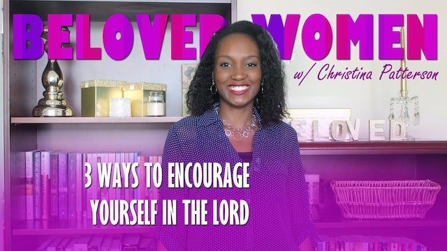 3 Ways To Encourage Yourself In The Lord