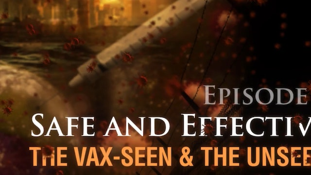 Safe and Effective: The Vax-seen and the Unseen, (video #1)