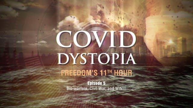 CovidDystopia, episode 5: Bio-warfare...