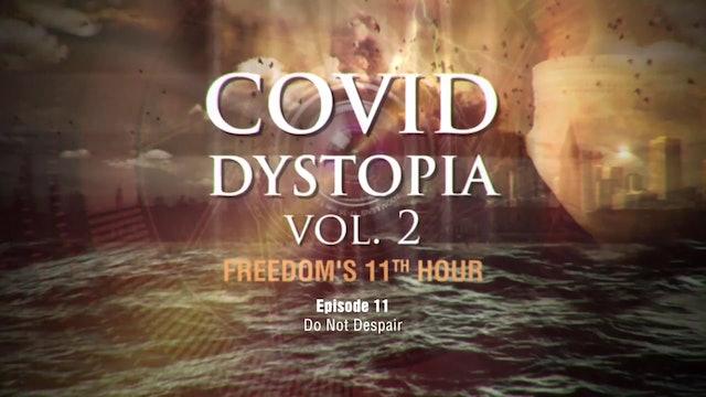 CovidDystopia, episode 11:  Do Not Despair