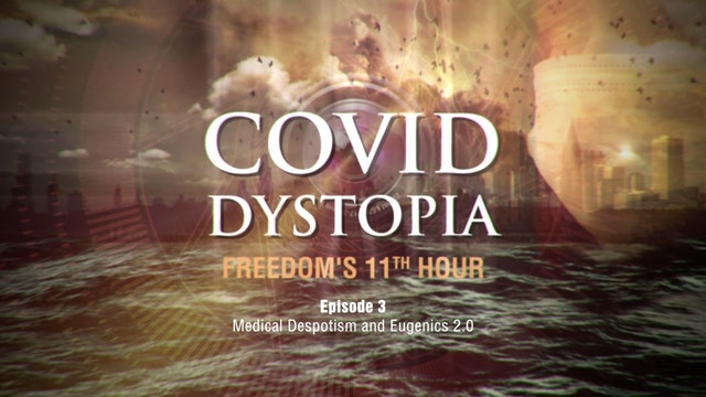 CovidDystopia, episode 3: Medical Despotism and Eugenics 2.0