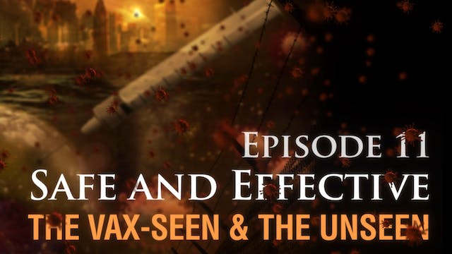 Safe and Effective:  The Vax-seen and...