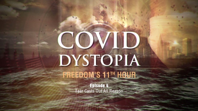 CovidDystopia, episode 4: Fear Casts Out All Reason
