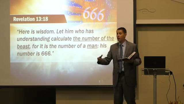 Bible Prophecy, 15 - The Beast's Mark...