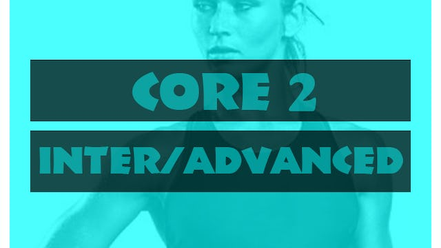 CORE 2 INTER/ADVANCED
