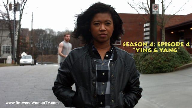 """Episode 4 """"Ying & Yang"""""""