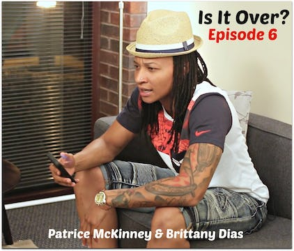 Is It Over? Episode 6