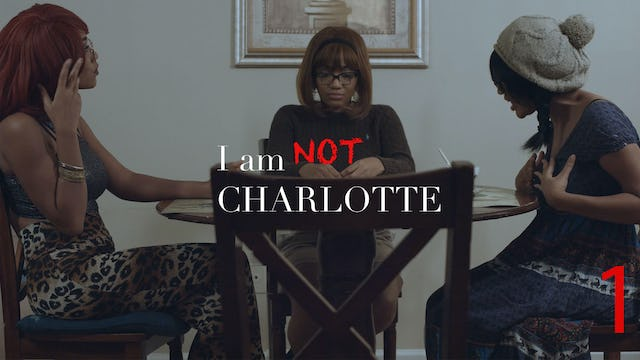 I Am Not Charlotte Episode 1