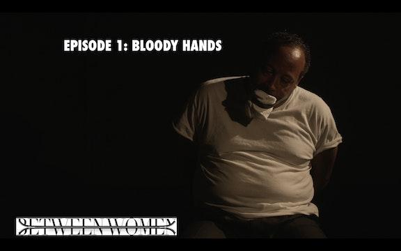"""Episode 1 """"Bloody Hands"""""""