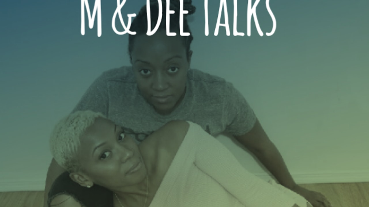 M & Dee Talks