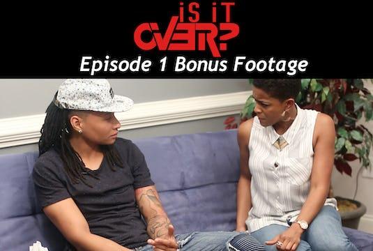 Episode 1-  Bonus Footage