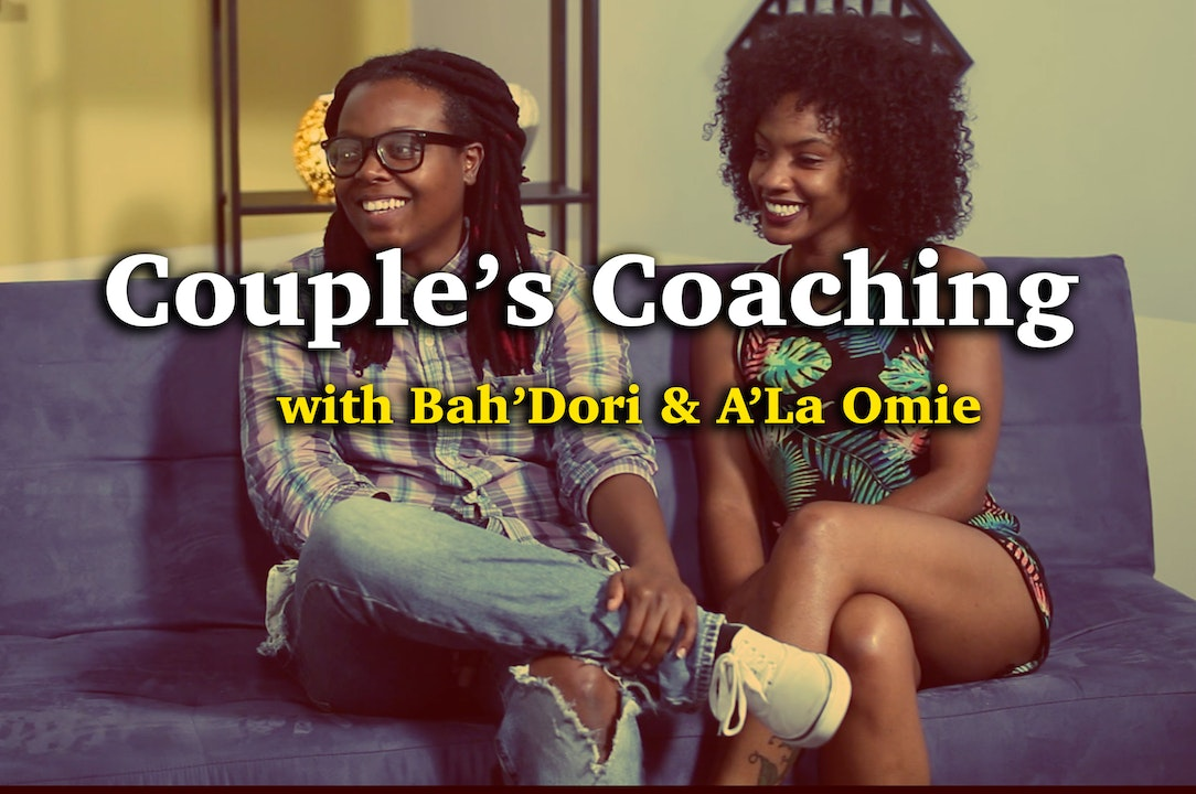 Couple's Coaching with Bah'Dori Oyanna  & A'La Omie Blurred