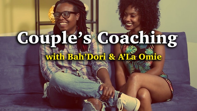 Couples Coaching with Bah'Dori Oyanna  & A'La Omie