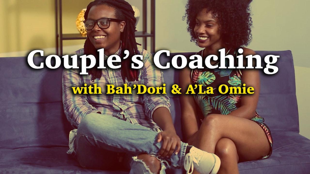 Couples Coaching with Bah'Dori Oyanna  & A'La Omie