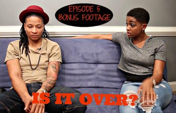 Episode 5- Bonus Footage