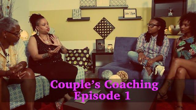 Couples Coaching Episode 1
