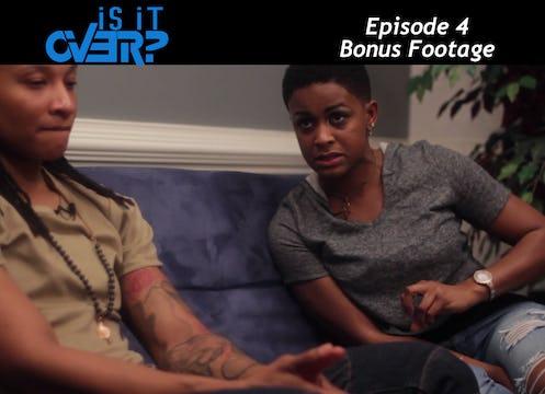 Episode 4- Bonus Footage
