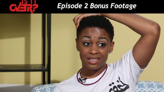Episode 2- Bonus Footage