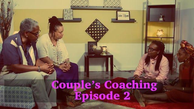 Couples Coaching Episode 2