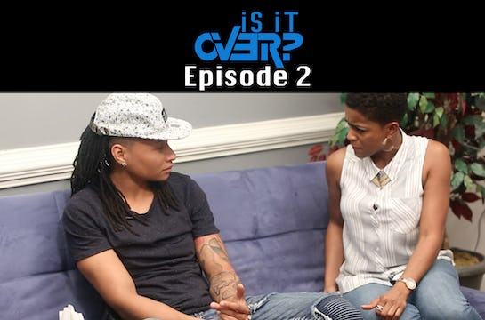 Is It Over? Episode 2
