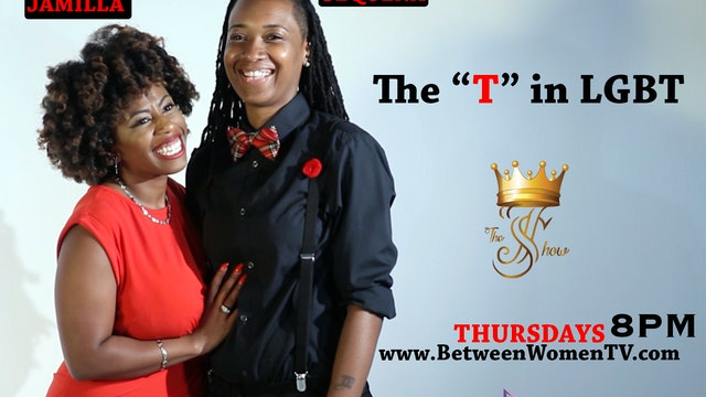 "The J & S Show ""The ""T"" in LGBT"""