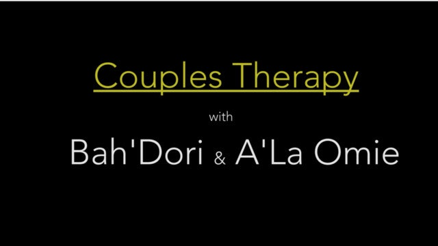 Couples Therapy with Bah'Dori & A'La Omie